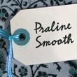 Praline Smooth™
