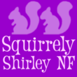 Squirrely Shirley NF