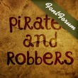 Pirates and Robbers™