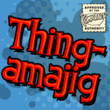 Thingamajig