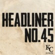 Headliner No. 45