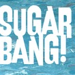 Sugarbang