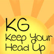KG Keep Your Head Up