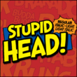 Stupid Head BB