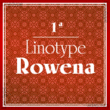 Linotype Rowena™