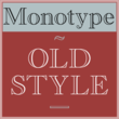 Monotype Old Style®