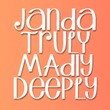 Janda Truly Madly Deeply