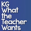 KG What The Teacher Wants