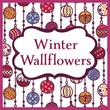 Winter Wallflowers
