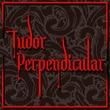 Tudor Perpendicular™