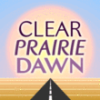 Clear Prairie Dawn™