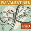 FM Valentines PRO