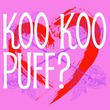 Koo Koo Puff