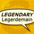 Legendary Legerdemain Leggy