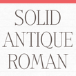 Solid Antique Roman