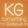 KG Something To Believe In