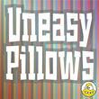 Uneasy Pillows