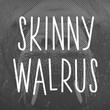 Skinny Walrus™
