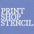 Print Shop Stencil JNL