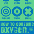 How To Consume Oxygen™