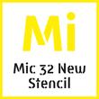Mic 32 New Stencil