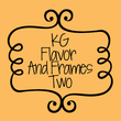 KG Flavor And Frames Two