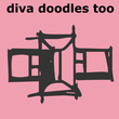 Diva Doodles Too