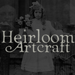 Heirloom Artcraft™