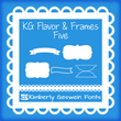 KG Flavor And Frames Five