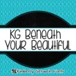 KG Beneath Your Beautiful