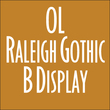 OL Raleigh Gothic B Display