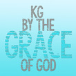 KG By The Grace Of God