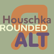 Houschka Rounded Alt