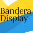Bandera Display™
