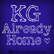 KG Already Home