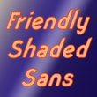 Friendly Shaded Sans™