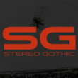 Stereo Gothic™