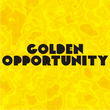 Golden Opportunity JNL