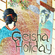 Geisha Holiday™