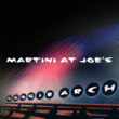 Martini at Joe's™