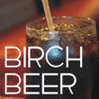 Birch Beer JNL