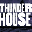 Thunderhouse™
