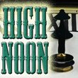 High Noon™