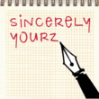 Sincerely Yourz™