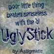 Ugly Stick AOE