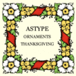 ASTYPE Ornaments Thanksgiving™
