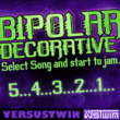 Bipolar Decorative™