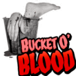 Bucket O' Blood