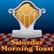 Saturday Morning Toast™