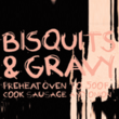 Biscuits And Gravy™